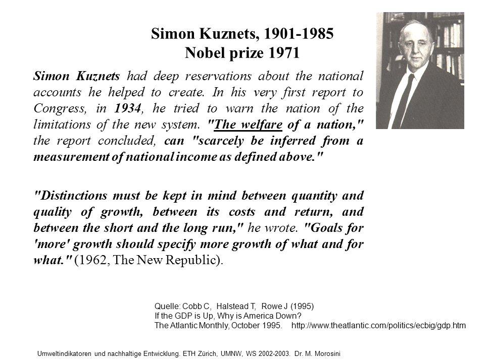 Umweltindikatoren und nachhaltige Entwicklung. ETH Zürich, UMNW, WS 2002-2003. Dr. M. Morosini Simon Kuznets, 1901-1985 Nobel prize 1971 Simon Kuznets