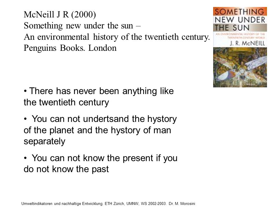McNeill J R (2000) Something new under the sun – An environmental history of the twentieth century.
