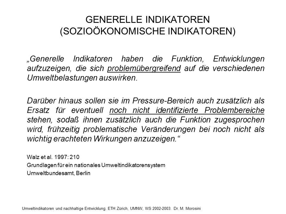 """Umweltindikatoren und nachhaltige Entwicklung. ETH Zürich, UMNW, WS 2002-2003. Dr. M. Morosini GENERELLE INDIKATOREN (SOZIOÖKONOMISCHE INDIKATOREN) """"G"""