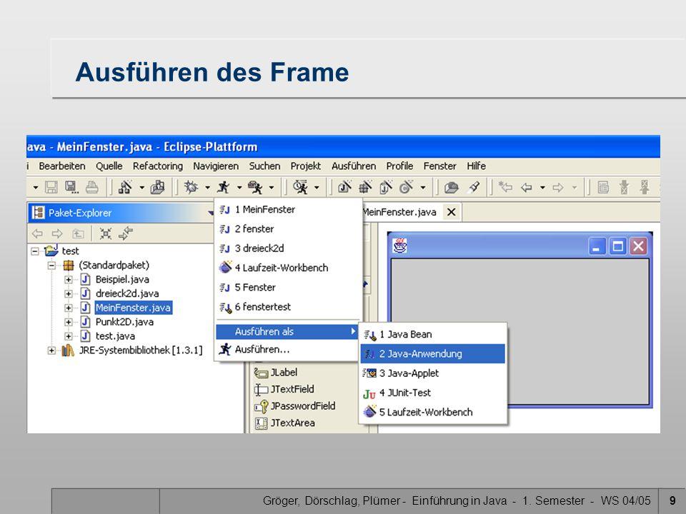 Gröger, Dörschlag, Plümer - Einführung in Java - 1. Semester - WS 04/0510 Frame