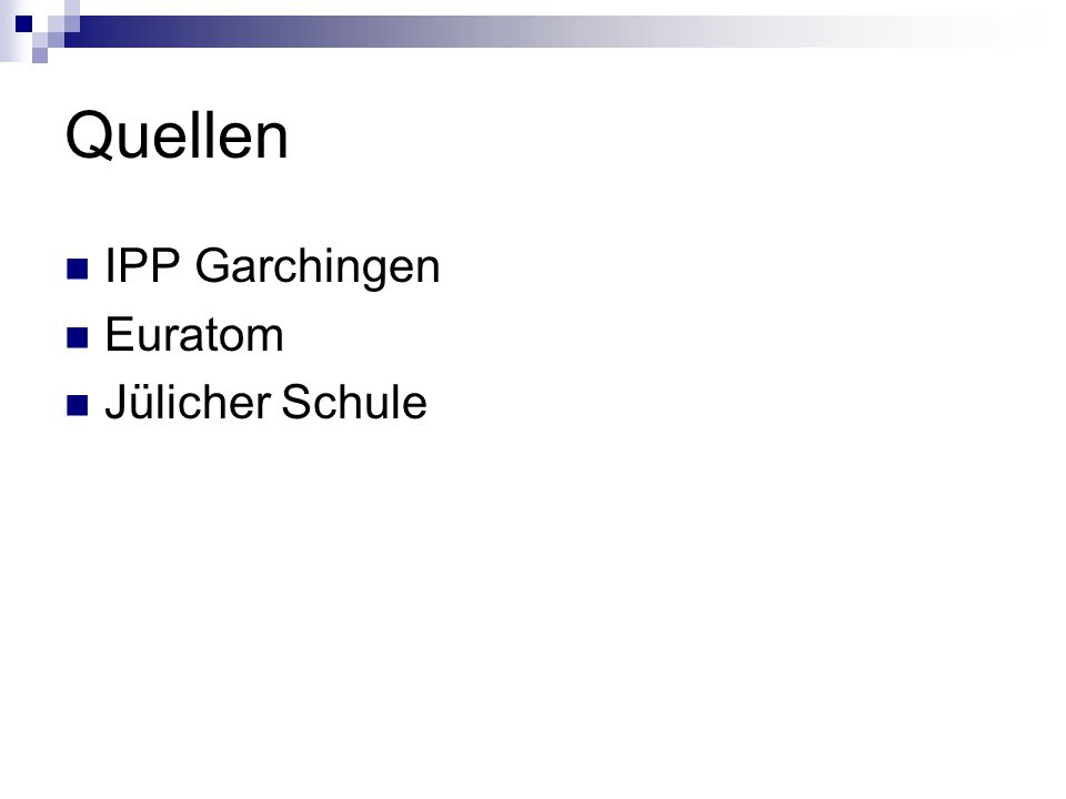 Quellen IPP Garchingen Euratom Jülicher Schule
