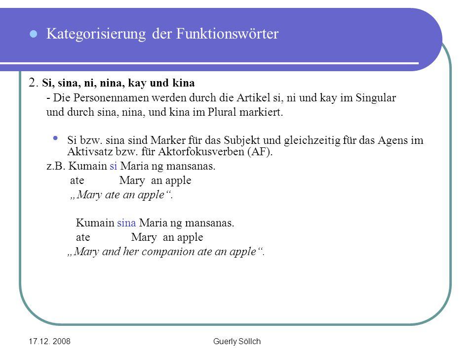 17.12. 2008Guerly Söllch Kategorisierung der Funktionswörter 2. Si, sina, ni, nina, kay und kina - Die Personennamen werden durch die Artikel si, ni u