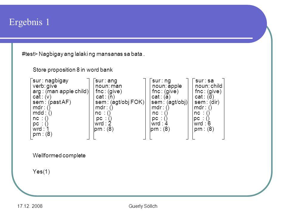 17.12. 2008Guerly Söllch Ergebnis 1 #test> Nagbigay ang lalaki ng mansanas sa bata. Store proposition 8 in word bank sur : nagbigay sur : ang sur : ng