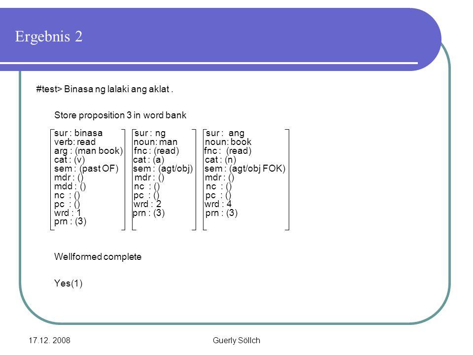 17.12. 2008Guerly Söllch Ergebnis 2 #test> Binasa ng lalaki ang aklat. Store proposition 3 in word bank sur : binasa sur : ng sur : ang verb: read nou