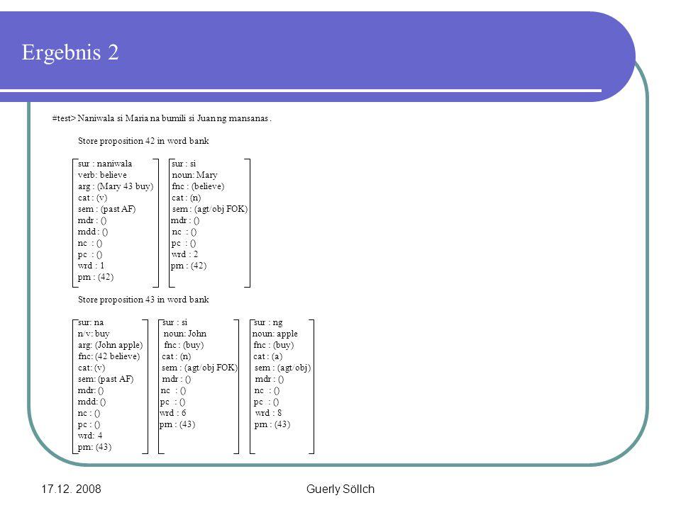 17.12. 2008Guerly Söllch Ergebnis 2 #test> Naniwala si Maria na bumili si Juan ng mansanas. Store proposition 42 in word bank sur : naniwala sur : si