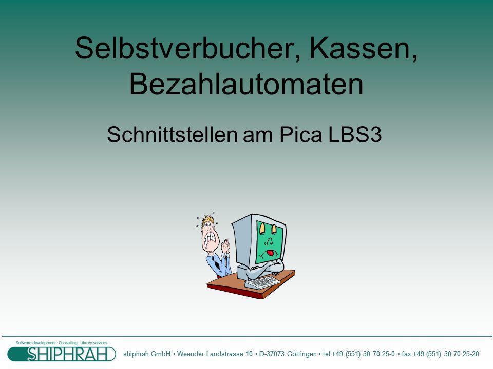 shiphrah GmbH Weender Landstrasse 10 D-37073 Göttingen tel +49 (551) 30 70 25-0 fax +49 (551) 30 70 25-20 Anwendungen Mini-Kasse Artikelverkauf Anzeige und Bezahlen von Bibliotheksgebühren