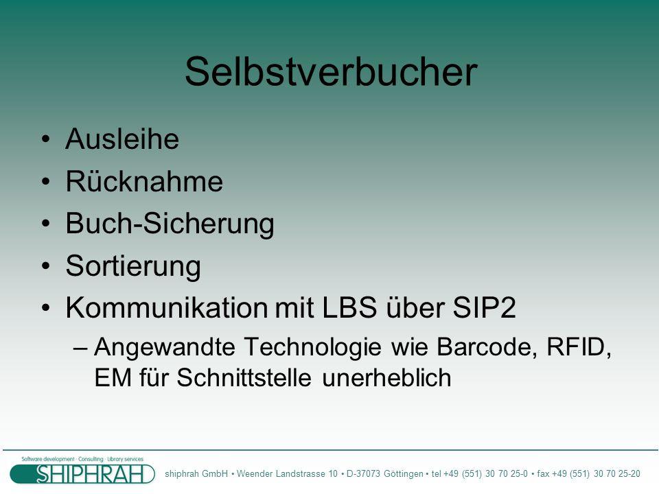 Selbstverbucher Ausleihe Rücknahme Buch-Sicherung Sortierung Kommunikation mit LBS über SIP2 –Angewandte Technologie wie Barcode, RFID, EM für Schnittstelle unerheblich