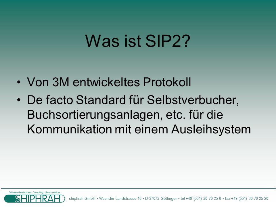 shiphrah GmbH Weender Landstrasse 10 D-37073 Göttingen tel +49 (551) 30 70 25-0 fax +49 (551) 30 70 25-20 Wie ist SIP2 im LBS implementiert.