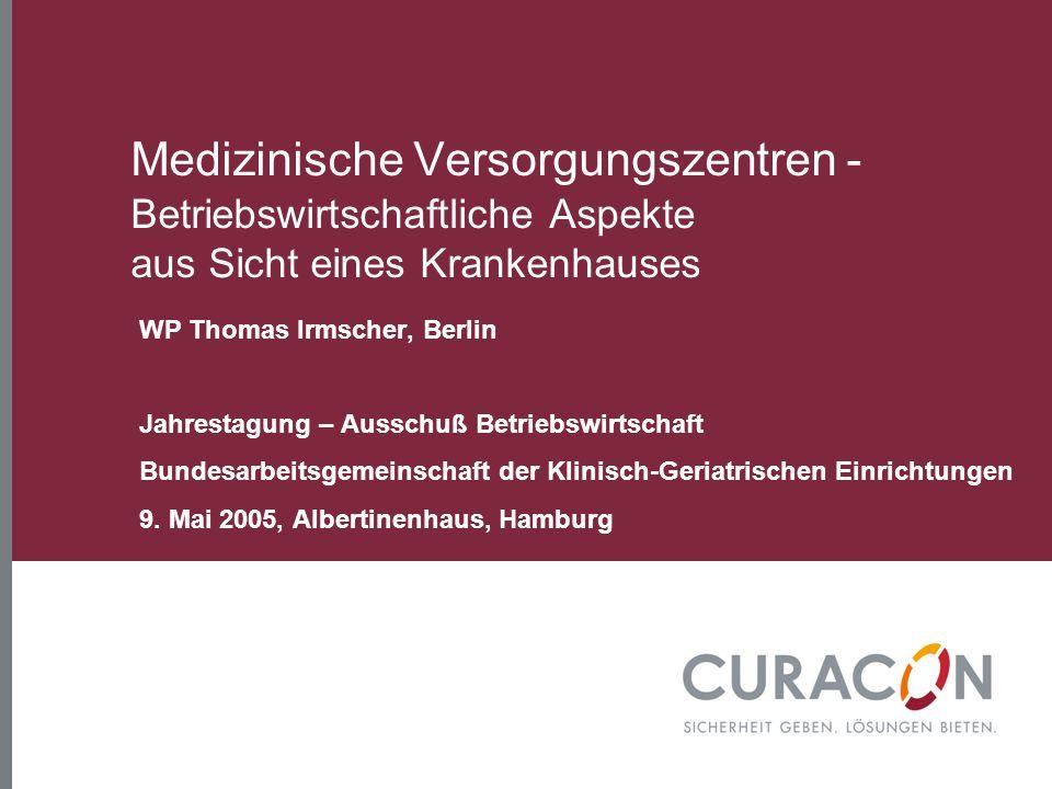 Medizinische Versorgungszentren - Betriebswirtschaftliche Aspekte aus Sicht eines Krankenhauses WP Thomas Irmscher, Berlin Jahrestagung – Ausschuß Bet