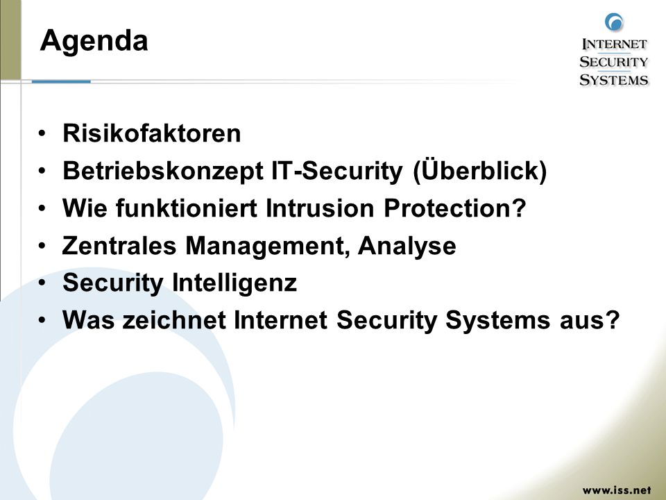 Agenda Risikofaktoren Betriebskonzept IT-Security (Überblick) Wie funktioniert Intrusion Protection? Zentrales Management, Analyse Security Intelligen