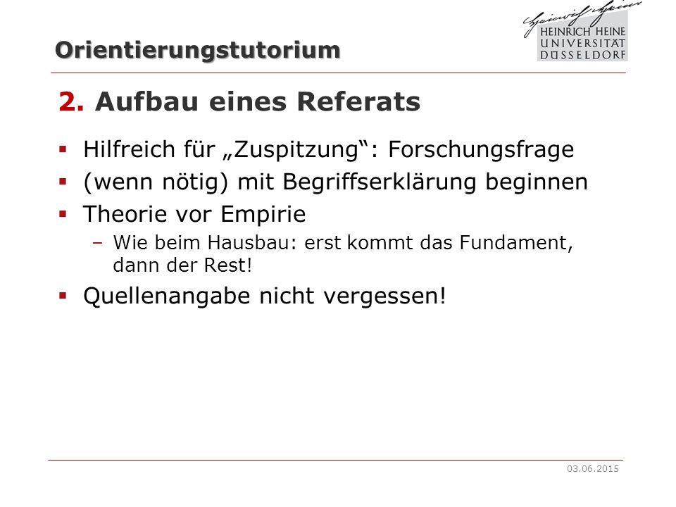 Orientierungstutorium 2. Aufbau eines Referats 03.06.2015