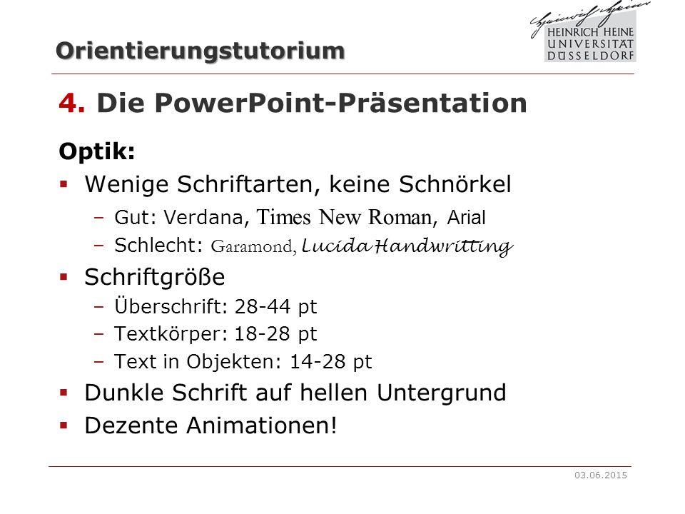Orientierungstutorium 4. Die PowerPoint-Präsentation Text:  Inhaltsverzeichnis am Anfang  Weniger ist mehr: kurze Sätze, Schlagworte –Fließtext nur
