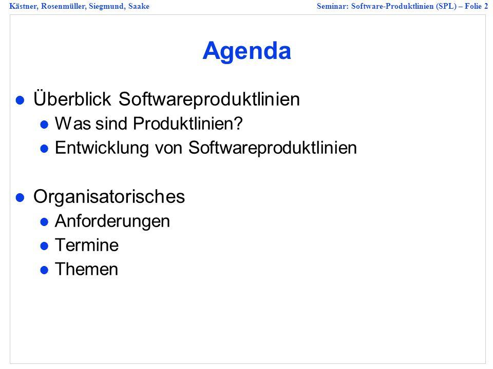 Kästner, Rosenmüller, Siegmund, SaakeSeminar: Software-Produktlinien (SPL) – Folie 33 5 Metriken in SPLs Bewertung von SPLs – z.B.