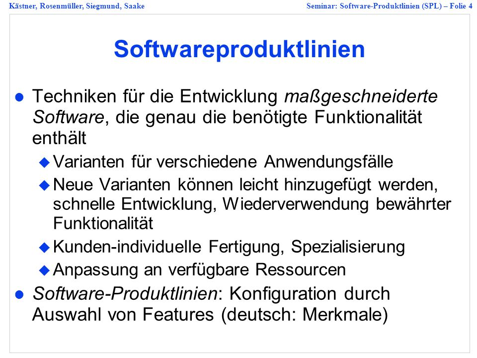 Kästner, Rosenmüller, Siegmund, SaakeSeminar: Software-Produktlinien (SPL) – Folie 25 Presentation Know your audience Talk to the audience Talk loud and slow Don't hide Eye contact Don't read Know your audience
