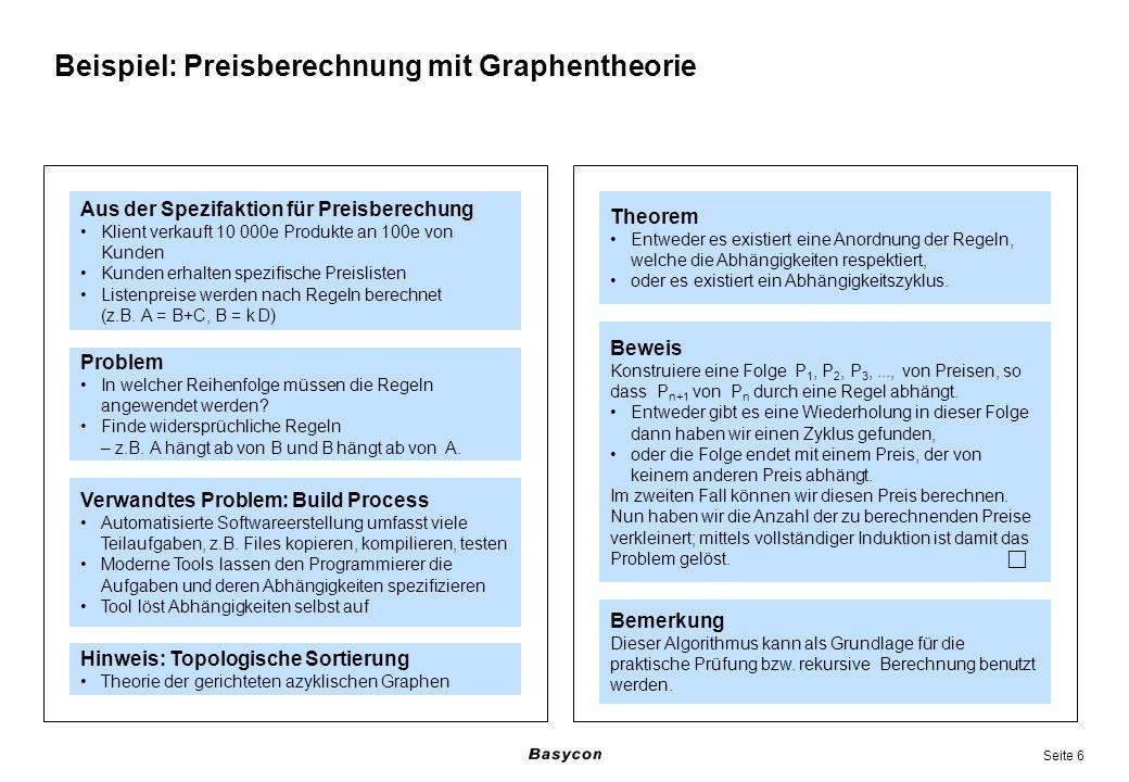 Seite 6 Beispiel: Preisberechnung mit Graphentheorie Aus der Spezifaktion für Preisberechung Klient verkauft 10 000e Produkte an 100e von Kunden Kunde