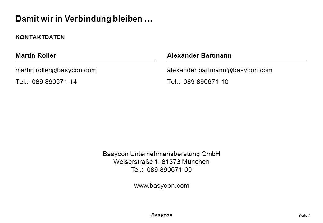Seite 7 KONTAKTDATEN martin.roller@basycon.com Tel.: 089 890671-14 alexander.bartmann@basycon.com Tel.: 089 890671-10 Damit wir in Verbindung bleiben