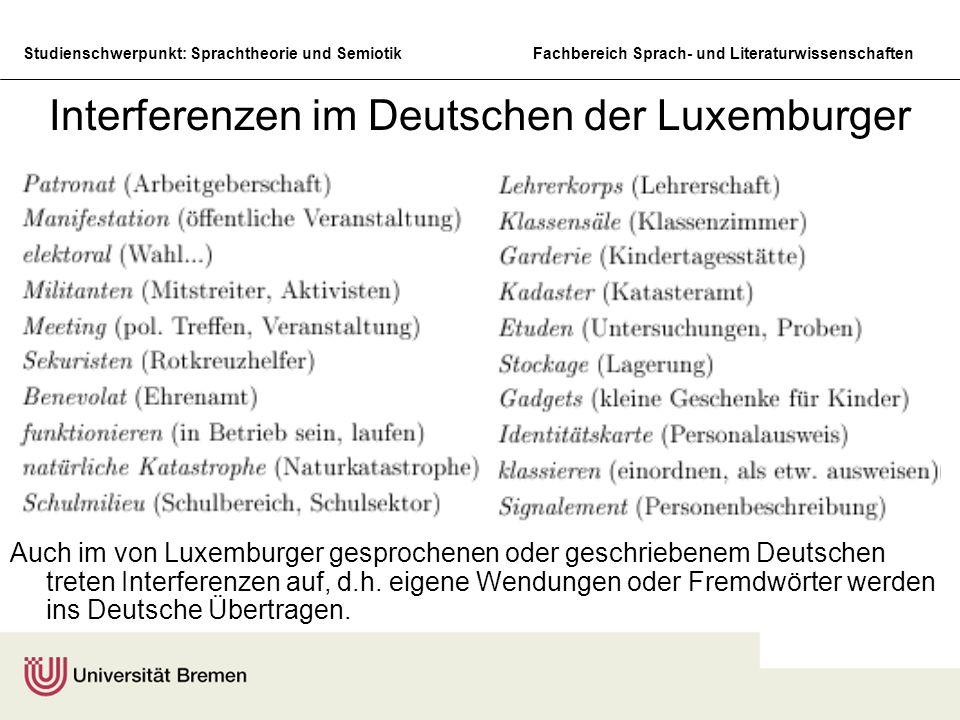 Studienschwerpunkt: Sprachtheorie und SemiotikFachbereich Sprach- und Literaturwissenschaften Interferenzen im Deutschen der Luxemburger Auch im von L
