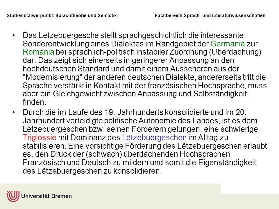 Studienschwerpunkt: Sprachtheorie und SemiotikFachbereich Sprach- und Literaturwissenschaften Das Lëtzebuergesche stellt sprachgeschichtlich die inter