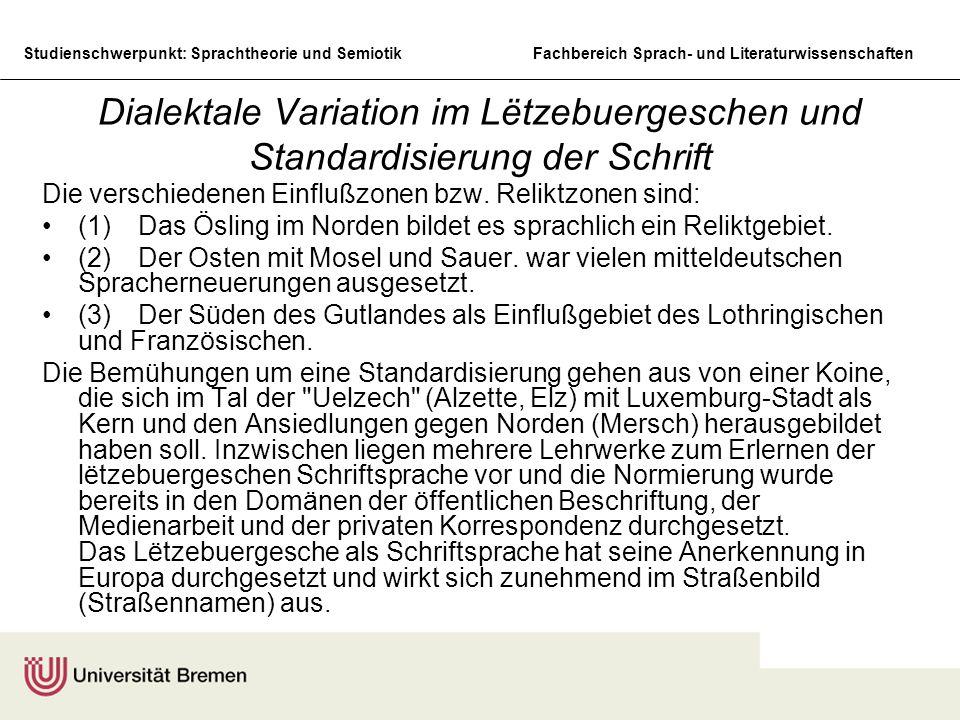 Studienschwerpunkt: Sprachtheorie und SemiotikFachbereich Sprach- und Literaturwissenschaften Dialektale Variation im Lëtzebuergeschen und Standardisi