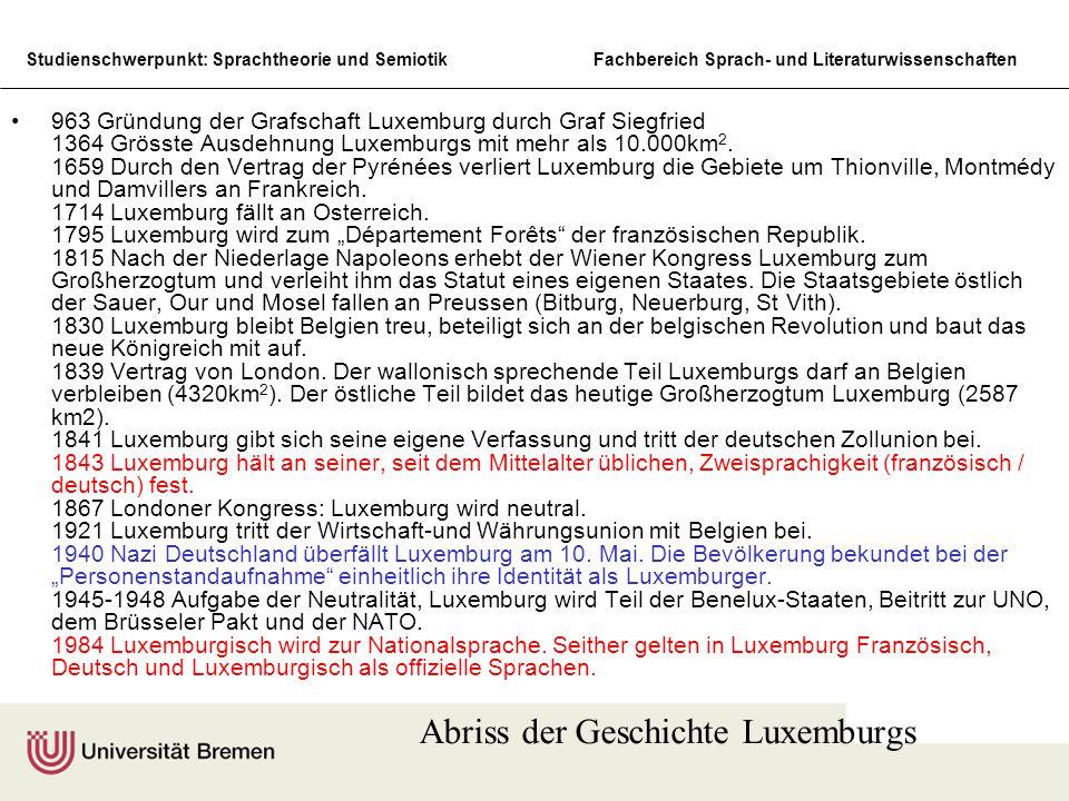 Studienschwerpunkt: Sprachtheorie und SemiotikFachbereich Sprach- und Literaturwissenschaften 963 Gründung der Grafschaft Luxemburg durch Graf Siegfri