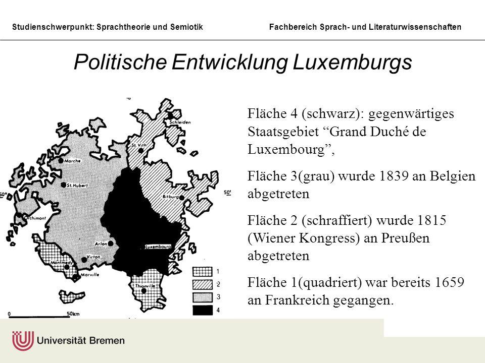 Studienschwerpunkt: Sprachtheorie und SemiotikFachbereich Sprach- und Literaturwissenschaften Politische Entwicklung Luxemburgs Fläche 4 (schwarz): ge