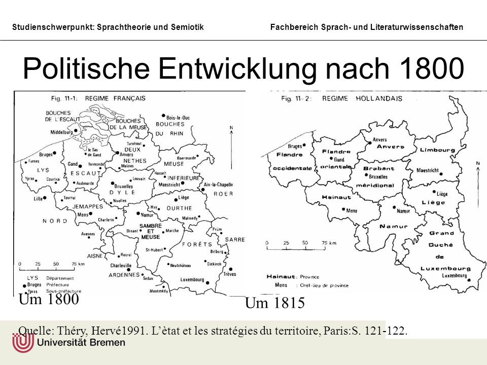 Studienschwerpunkt: Sprachtheorie und SemiotikFachbereich Sprach- und Literaturwissenschaften Politische Entwicklung nach 1800 Quelle: Théry, Hervé199