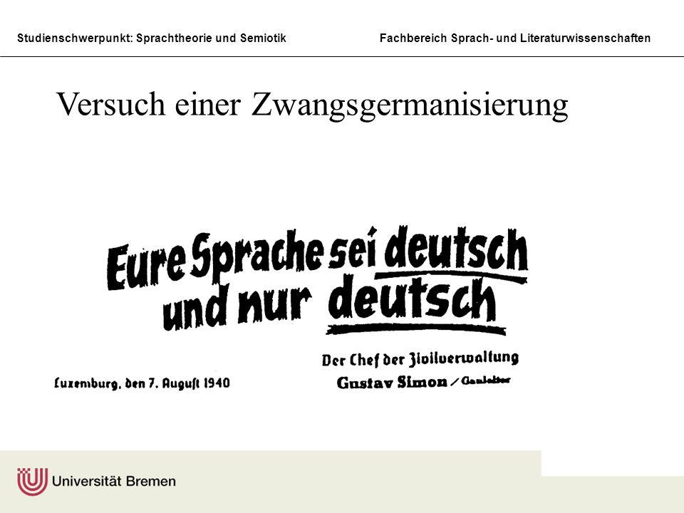 Studienschwerpunkt: Sprachtheorie und SemiotikFachbereich Sprach- und Literaturwissenschaften Versuch einer Zwangsgermanisierung