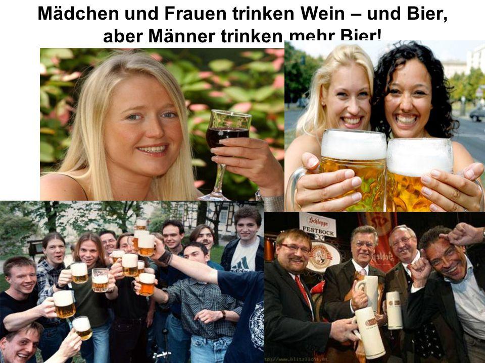 Prof. Dr. Irmgard Vogt, Institut für Suchtforschung Frankfurt Mädchen und Frauen trinken Wein – und Bier, aber Männer trinken mehr Bier!