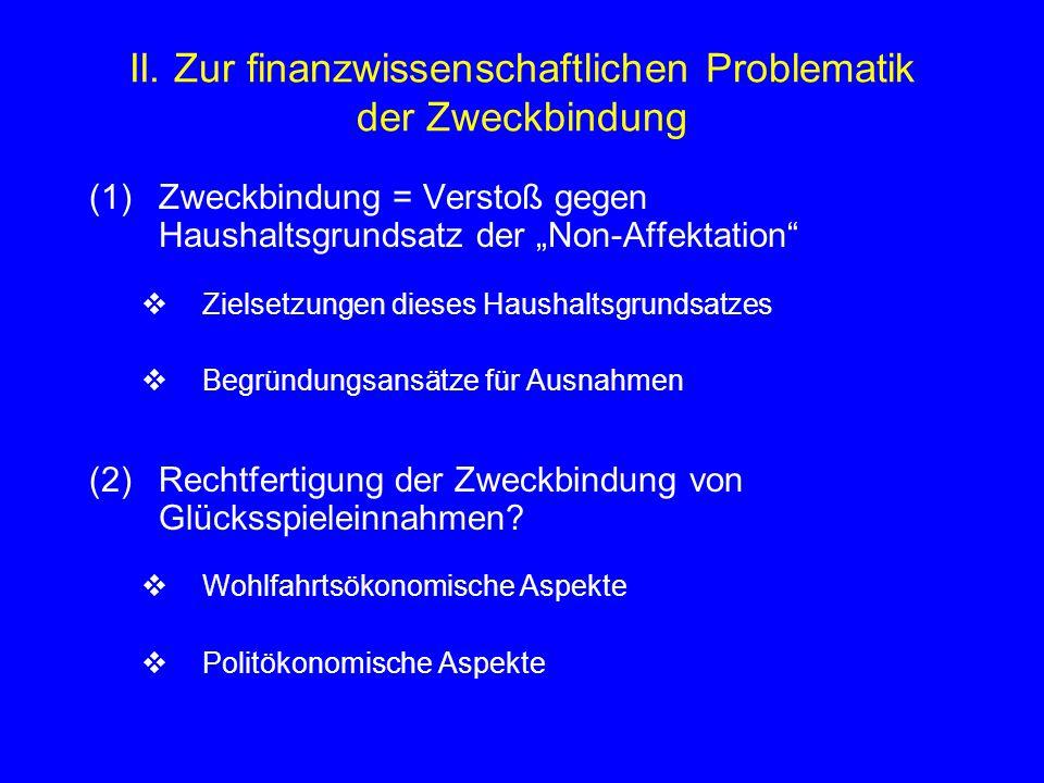 """II. Zur finanzwissenschaftlichen Problematik der Zweckbindung (1)Zweckbindung = Verstoß gegen Haushaltsgrundsatz der """"Non-Affektation""""  Zielsetzungen"""