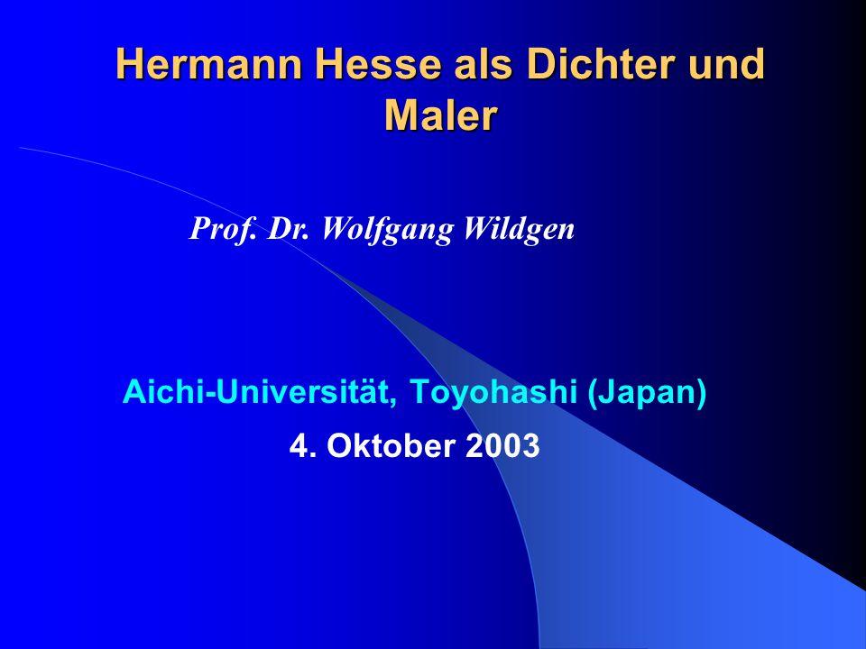 Hermann Hesse als Dichter und Maler Aichi-Universität, Toyohashi (Japan) 4.