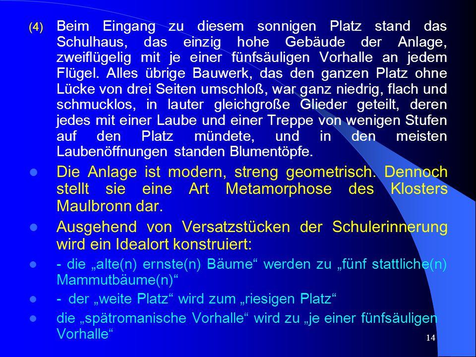13 Klosterschulen in Hesses Das Glasperlenspiel (1) Eschholz war die größte und die jüngste Schulsiedlung von Kastalien, die Bauten alle aus neuerer Zeit, keine Stadt in der Nähe, nur eine dorfähnliche kleine Niederlassung, eng von Bäumen umstanden.