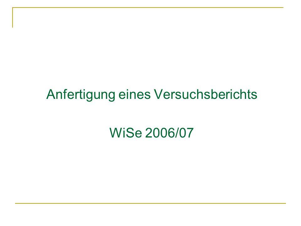 Anfertigung eines Versuchsberichts WiSe 2006/07