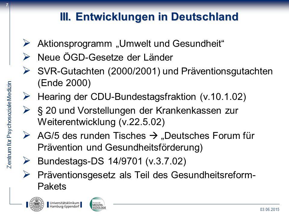 """Zentrum für Psychosoziale Medizin 03.06.2015 7 III. Entwicklungen in Deutschland  Aktionsprogramm """"Umwelt und Gesundheit""""  Neue ÖGD-Gesetze der Länd"""