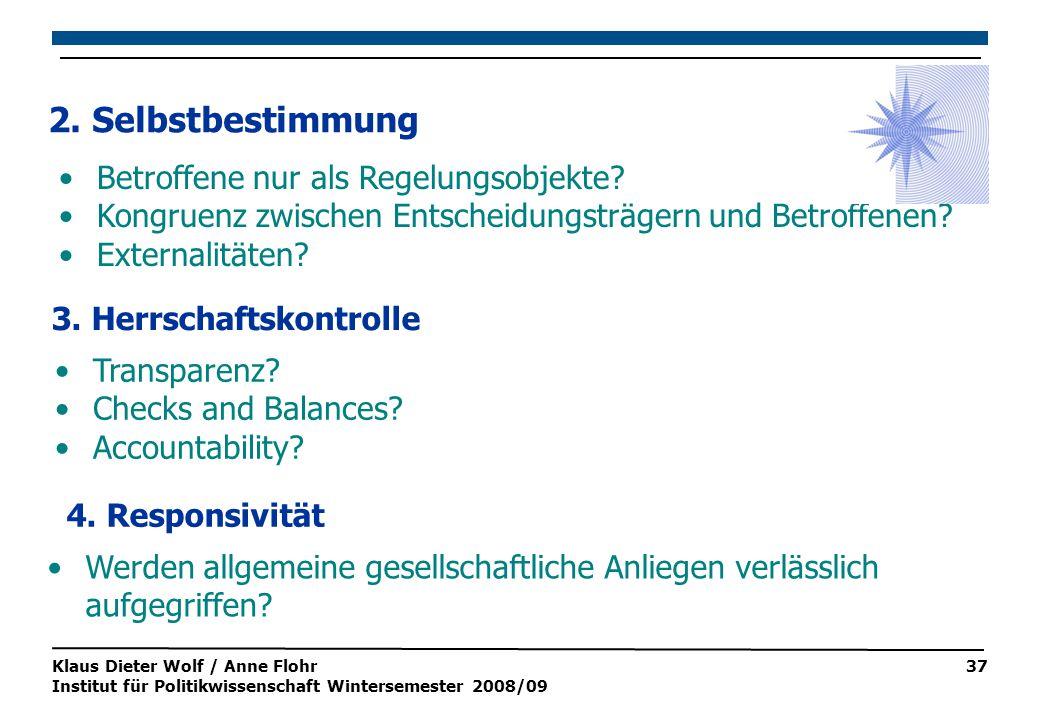 Klaus Dieter Wolf / Anne Flohr Institut für Politikwissenschaft Wintersemester 2008/09 37 Betroffene nur als Regelungsobjekte.