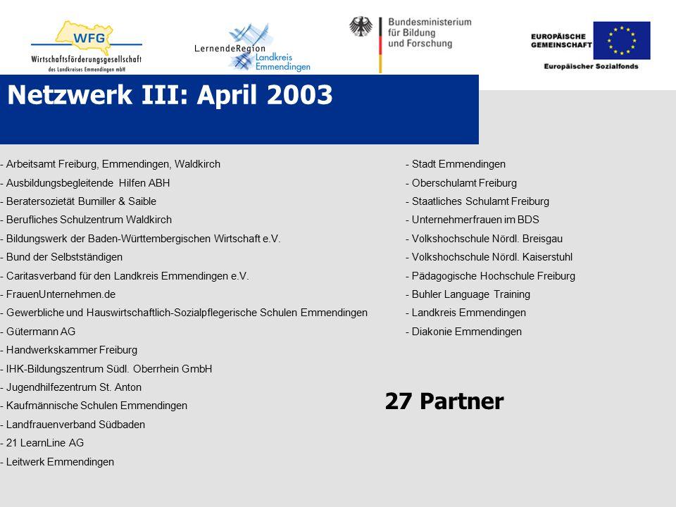 Netzwerk III: April 2003 - Arbeitsamt Freiburg, Emmendingen, Waldkirch - Stadt Emmendingen - Ausbildungsbegleitende Hilfen ABH - Oberschulamt Freiburg