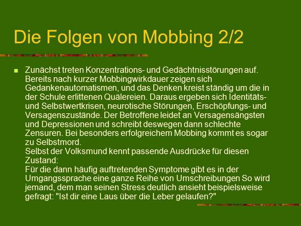 Die Folgen von Mobbing 2/2 Zunächst treten Konzentrations- und Gedächtnisstörungen auf. Bereits nach kurzer Mobbingwirkdauer zeigen sich Gedankenautom