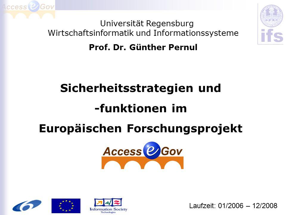Universität Regensburg Wirtschaftsinformatik und Informationssysteme Prof. Dr. Günther Pernul Sicherheitsstrategien und -funktionen im Europäischen Fo