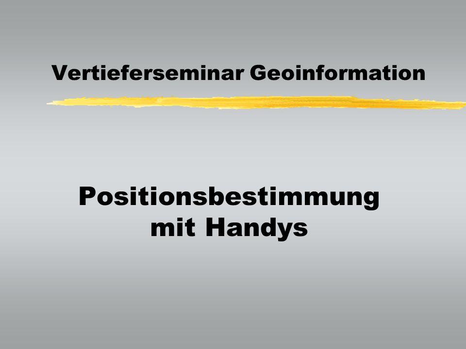 Vertieferseminar Geoinformation Positionsbestimmung mit Handys