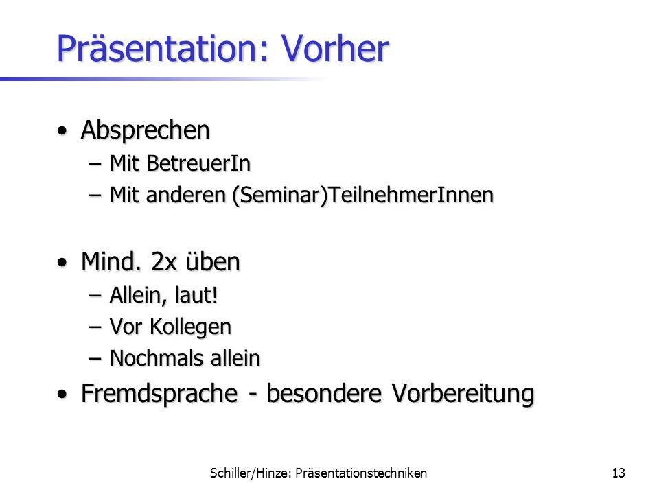 Schiller/Hinze: Präsentationstechniken12 Themenübersicht MotivationMotivation Inhalt und AufbauInhalt und Aufbau FoliengestaltungFoliengestaltung Präs