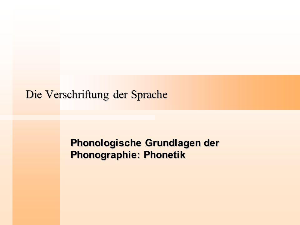 Die Verschriftung der Sprache Vokalparameter Das traditionelle System der Vokalklassifikation basiert auf drei Parametern: hoch – niedrig vorder – hinter gespreizt – gerundet Vertikale Zungenstellung: 1.