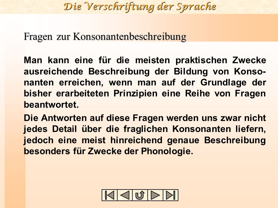 Die Verschriftung der Sprache Luftstrom- prozess Phonations- prozess Oro-nasaler Prozess Artikulations- prozess