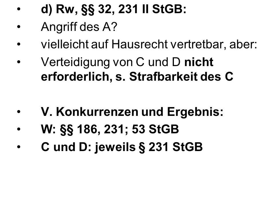 d) Rw, §§ 32, 231 II StGB: Angriff des A.
