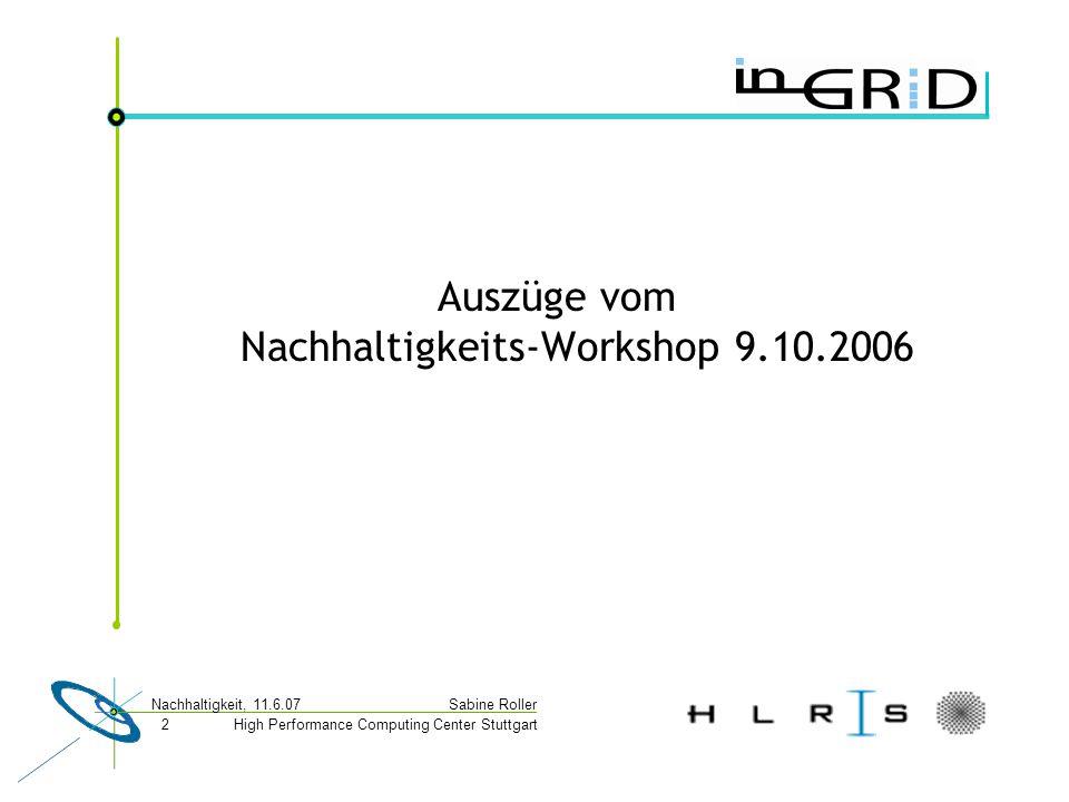 High Performance Computing Center Stuttgart Sabine Roller Nachhaltigkeit, 11.6.07 2 Auszüge vom Nachhaltigkeits-Workshop 9.10.2006