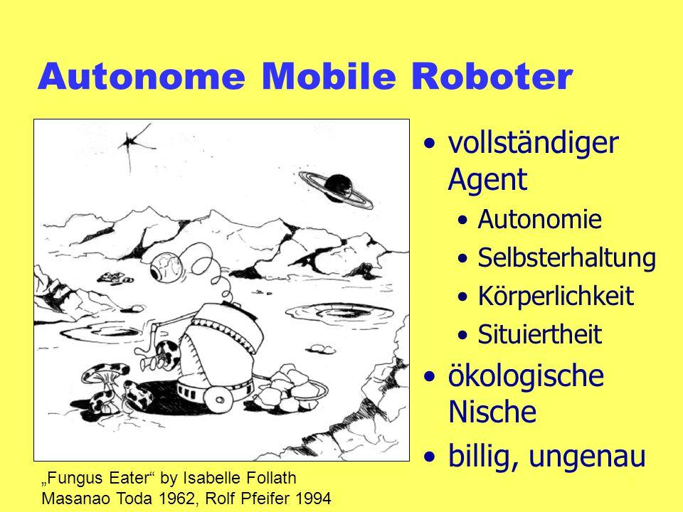 """Autonome Mobile Roboter vollständiger Agent Autonomie Selbsterhaltung Körperlichkeit Situiertheit ökologische Nische billig, ungenau """"Fungus Eater"""" by"""