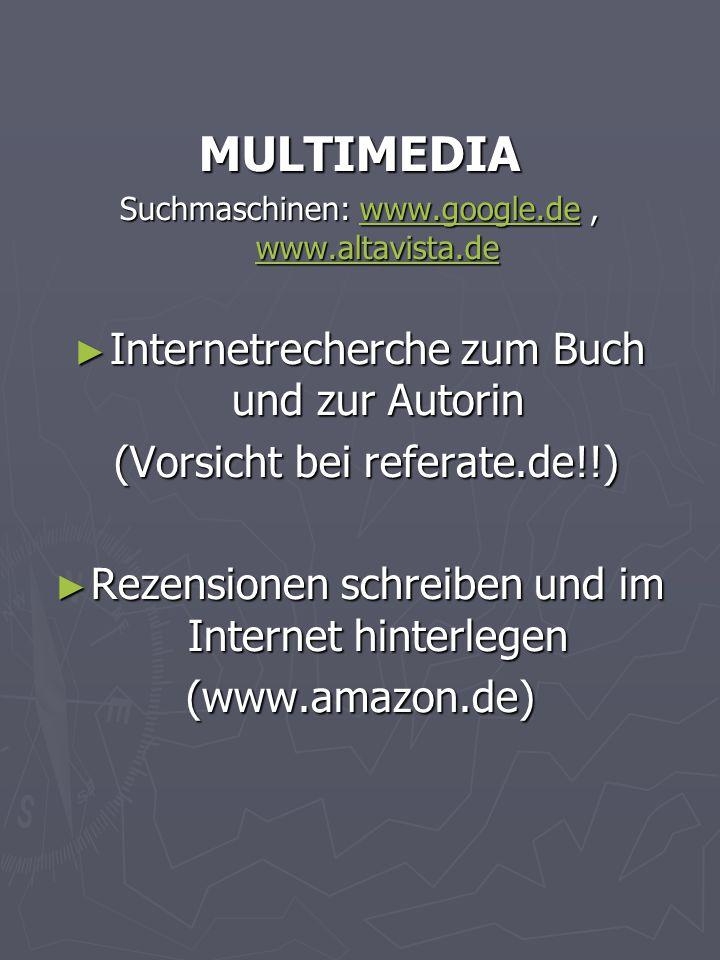 MULTIMEDIA Suchmaschinen: www.google.de, www.altavista.de www.google.de www.altavista.dewww.google.de www.altavista.de ► Internetrecherche zum Buch un
