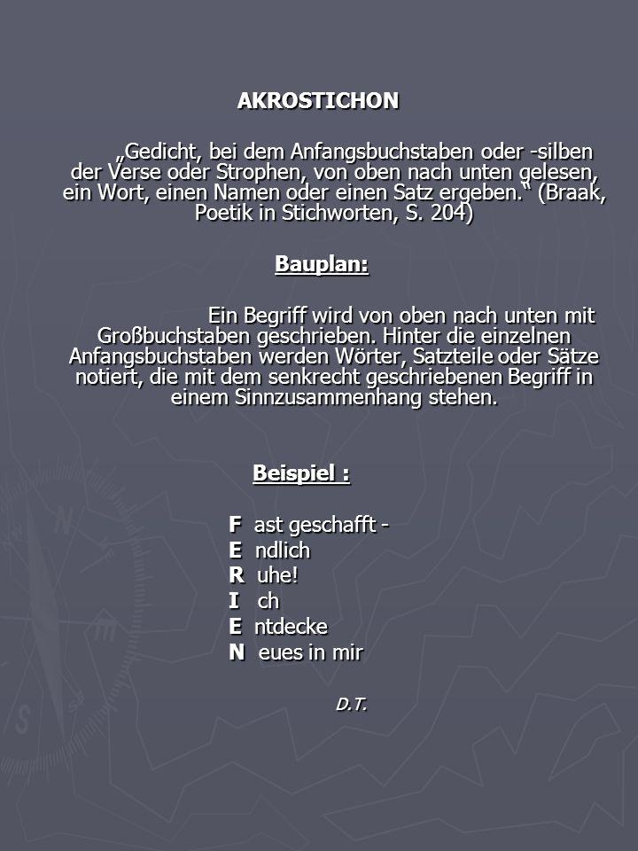 """AKROSTICHON """"Gedicht, bei dem Anfangsbuchstaben oder -silben der Verse oder Strophen, von oben nach unten gelesen, ein Wort, einen Namen oder einen Sa"""