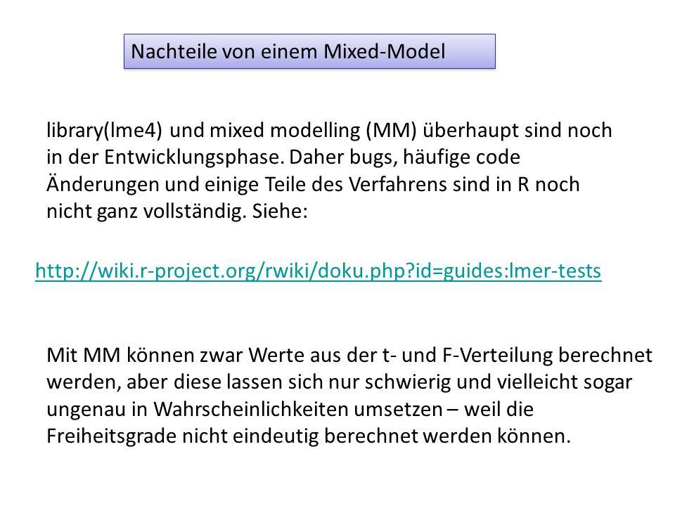 Nachteile von einem Mixed-Model library(lme4) und mixed modelling (MM) überhaupt sind noch in der Entwicklungsphase.