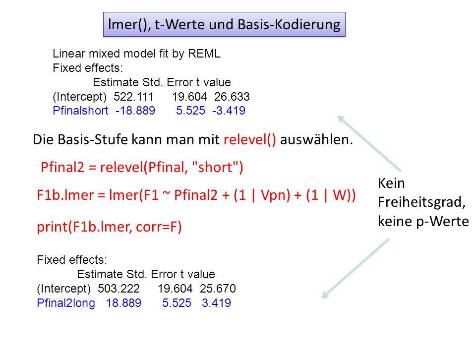 lmer(), t-Werte und Basis-Kodierung Die Basis-Stufe kann man mit relevel() auswählen.