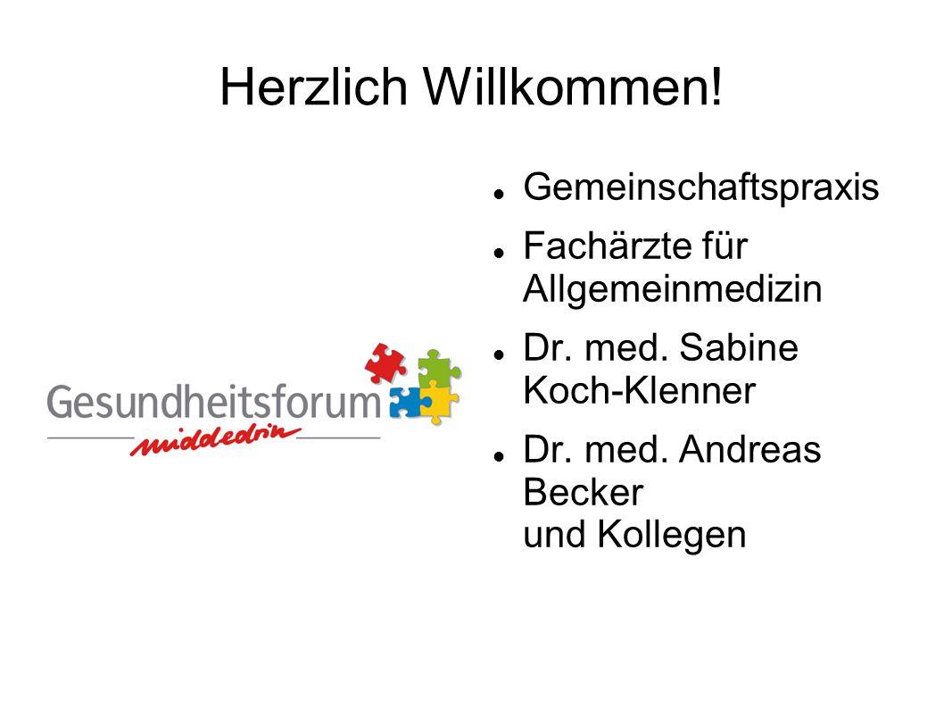 Herzlich Willkommen. Gemeinschaftspraxis Fachärzte für Allgemeinmedizin Dr.