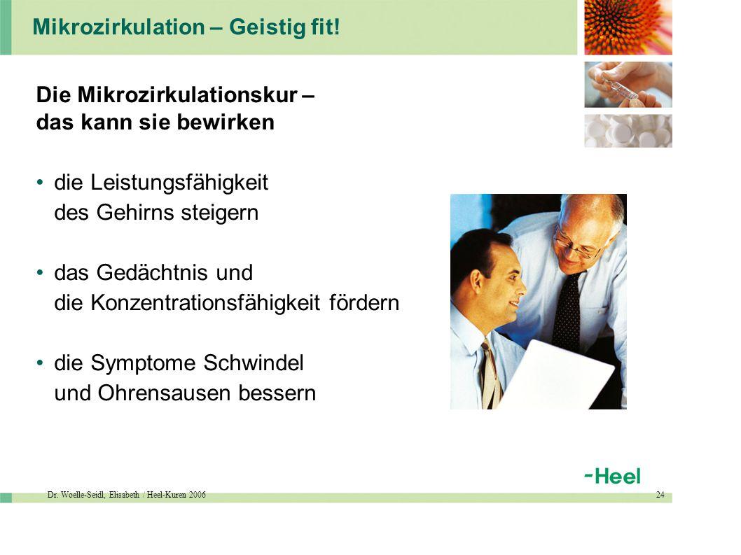 Dr. Woelle-Seidl, Elisabeth / Heel-Kuren 200624 Mikrozirkulation – Geistig fit.